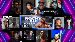 ROCKY VII TRAILER REACTION MASHUP | Reactors React To Fan Made Trailer