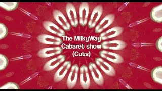 For the Scifi Con & RFL: The MilkyWay Cabaret 2016 (cuts)
