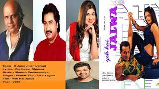 Sudhakar Sharma Song - O Jane Jigar Singer - Alka Yagnik, Kumar Sanu Music - Himesh Reshammiya.mp3