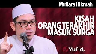 Video Mutiara Hikmah: Kisah Orang Terakhir Masuk Surga - Ahmad Zainuddin, Lc. download MP3, 3GP, MP4, WEBM, AVI, FLV November 2017