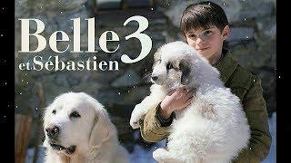 Belle & Sébastien 3 : le dernier chapitre | Amis pour la vie - Soundtrack (main theme)