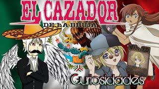 Curiosidades del anime - El Cazador de la Bruja