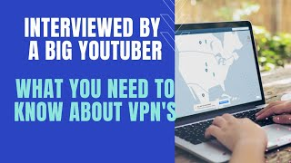 I Got Interviewed by a Big YouTuber! Do You Need a VPN?