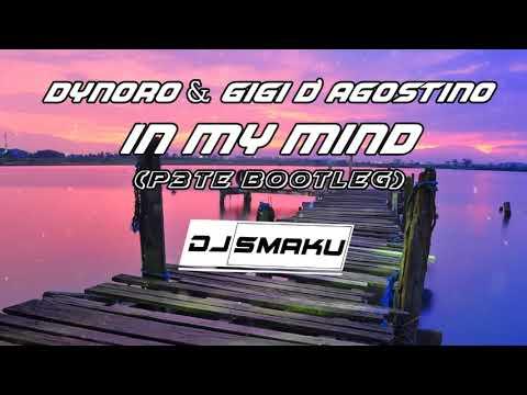 Dynoro & Gigi D'Agostino - In My Mind (P3TE Bootleg)