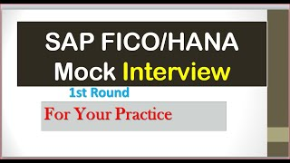 (1st Round ) SAP FICO Mock Interview| SAP HANA Mock Interview for Practice