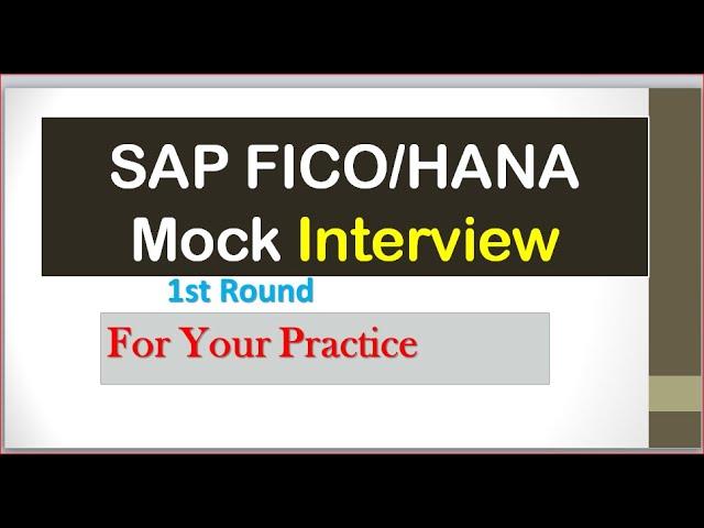 (1st Round ) SAP FICO Mock Interview| SAP HANA Mock Interview for Practice