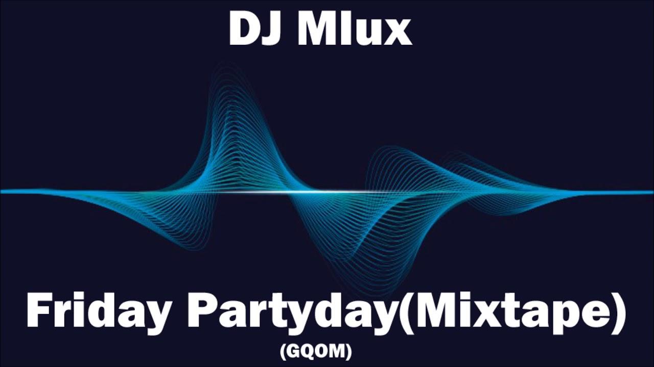 2020 Gqom Friday Partyday(Mixtape) by Dj Mlux - YouTube