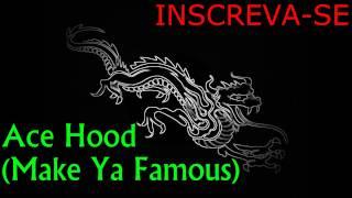 Ace Hood (Make Ya Famous)