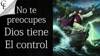 No te preocupes Dios tiene el control...!