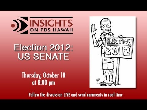PBS Hawaii - INSIGHTS - Election 2012: US Senate