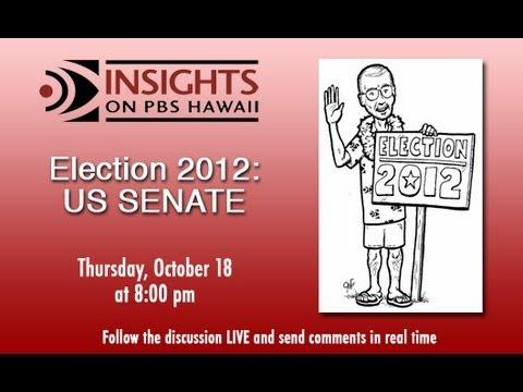 PBS Hawaii - INSIGHTS - Election 2012: US Senate