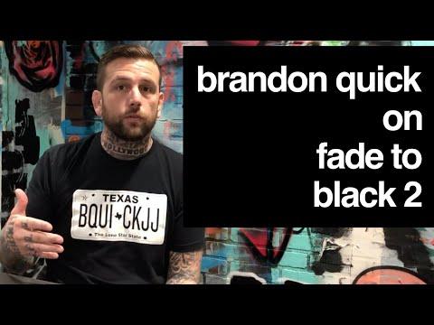 Brandon Quick on Fade to Black 2