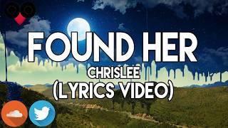Chrislee Found Her Lyrics.mp3