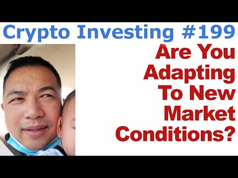 Crypto Investing #199 – Are You Adapting To New Market Conditions? – By Tai Zen