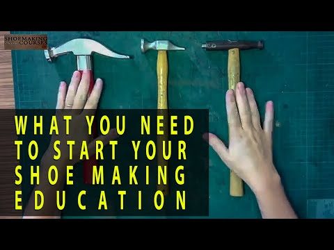 What you need to start your shoe making education