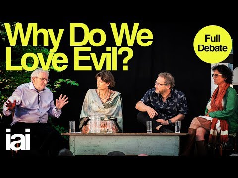 Why Do We Love Evil? | Full Debate | Terry Eagleton, Susan Neiman, Stephen De Wijze