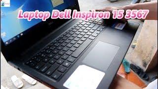 Laptop Dell Inspiron 15 3567 đánh giá chi tiết cấu hình