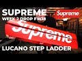 Supreme Lucano Step Ladder FW18 Week 2 Drop Copped - Worlds Most Expensive Ladder