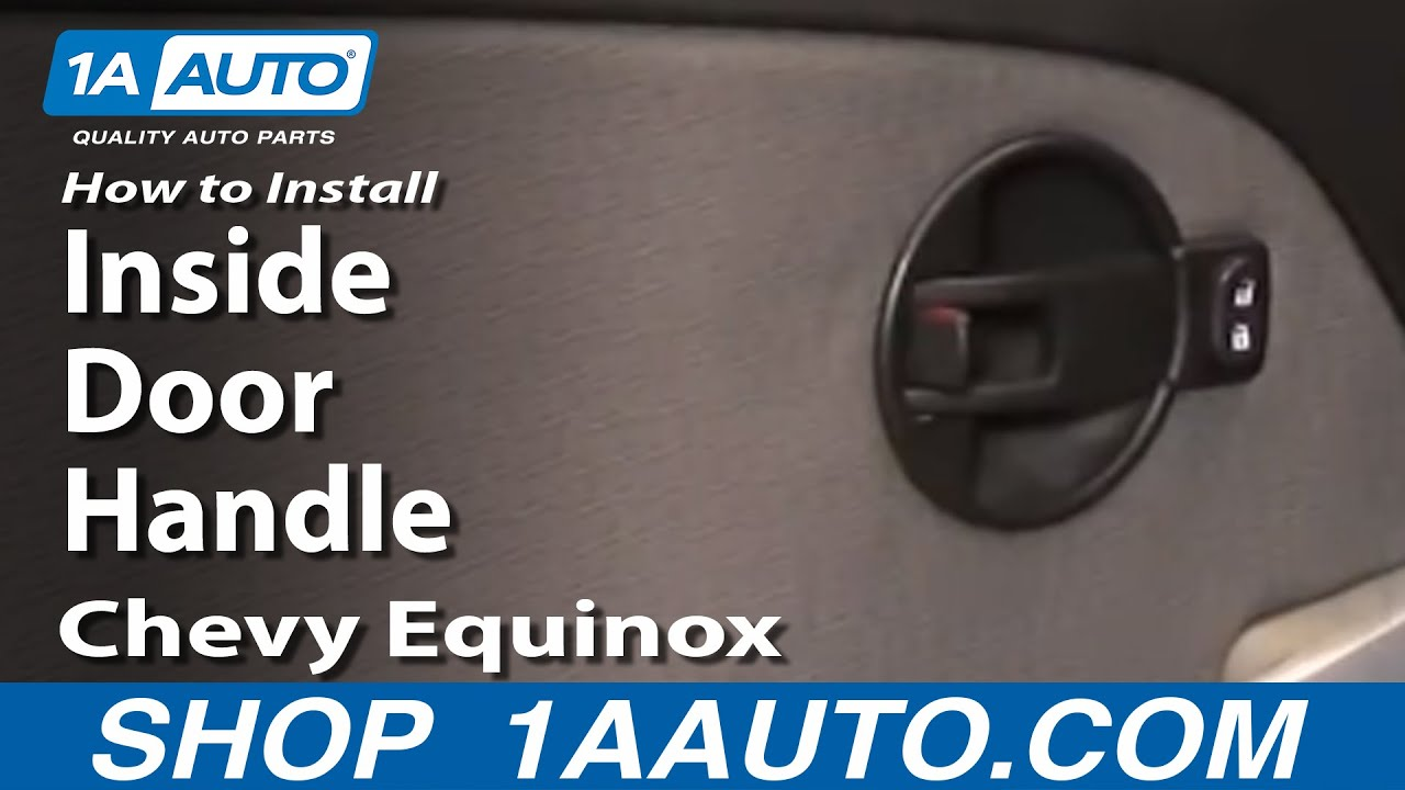How To Install Replace Inside Door Handle Chevy Equinox 05