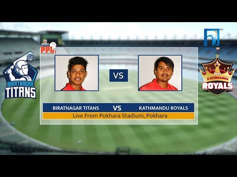 POKHARA PREMIER LEAGUE (PPL) LIVE : BIRATNAGAR TITANS VS KATHMANDU ROYALS | 6th Macth