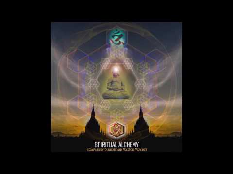 Spiritual Alchemy (Compiled by Dubnotic and Mystical Voyager) [Full Compilation]