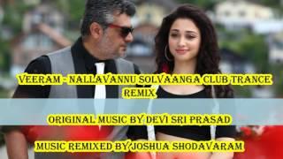 Download Hindi Video Songs - Veeram - Nallavannu Solvaanga Club Trance Remix by Joshua Shodavaram