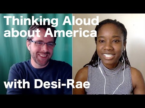 Thinking Aloud about America with Desi-Rae