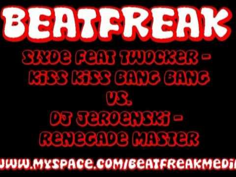 Slyde feat Twocker - Kiss Kiss Bang Bang vs DJ Jeroenski - Renegade Master (BeatfreaK Mix)