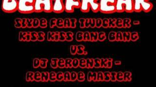 Slyde feat Twocker - Kiss Kiss Bang Bang vs DJ Jeroenski - Renegade Master (BeatfreaK Mix)