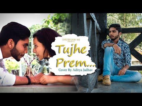 Tujhe Prem... COVER | Aditya M Jadhav | Ankita Shivatare | Latest Marathi Love Song 2019