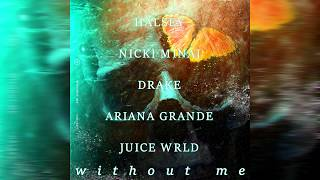 Halsey - WIthout Me (Remix) Ft. Nicki Minaj, Drake, Ariana Grande, Juice WRLD