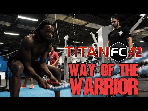 Titan's Way of the Warrior - Titan FC 42 - pt. 2