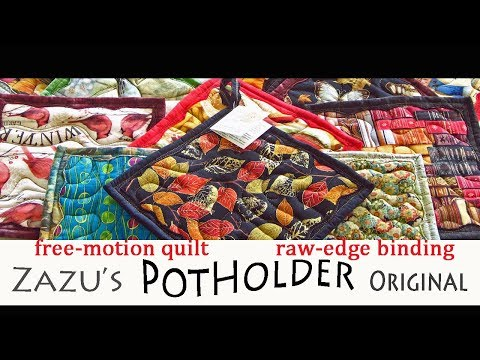 Free-motion Potholder w/ raw-edge binding | Moderate Gift | Zazu's Stitch Art Tutorials