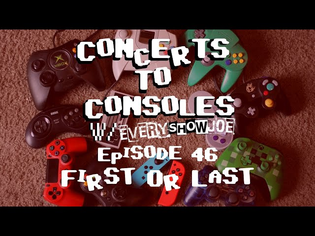 Concerts To Consoles: Episode 46 - FoL