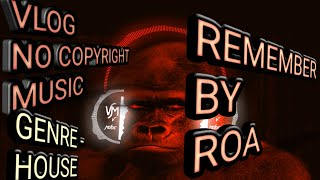 Avee player template - (05) - Roa - Remember - Vlog No copy right music, Royalty free music