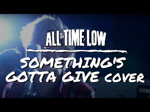 All Time Low - Something's Gotta Give (Cover - After Our Juliet ft. Chris Siglos)