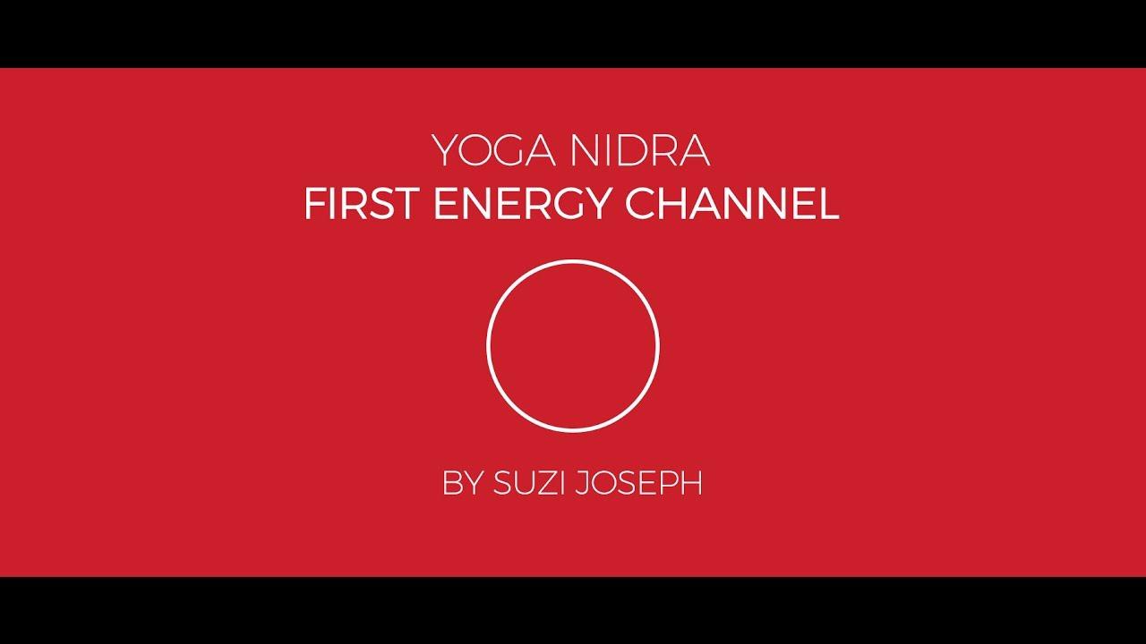 Yoga Nidra - Muladhara - Root Chakra (First Energy Channel) by Suzi Joseph
