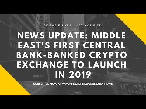 PCN: Middle East's First Central Bank-Backed Crypto Exchange to Launch in 2019