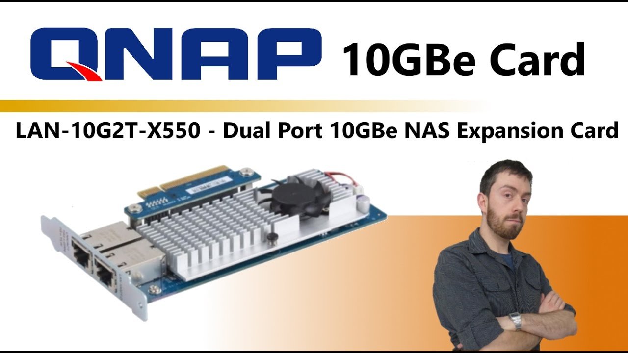 Unboxing the QNAP 10GBe RJ45 X2 Expansion LAN-10G2T-X550 – Is it time to  upgrade