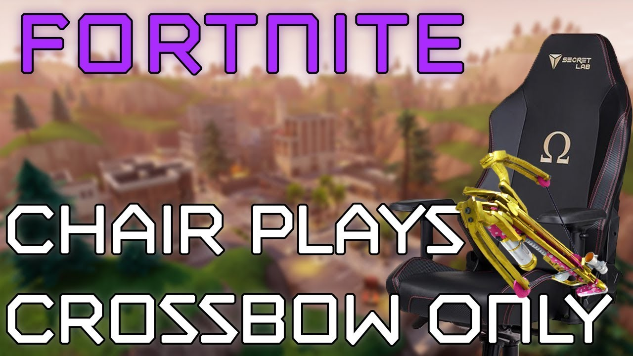 Fortnite chair plays with only a crossbow drlupo youtube for Chair in fortnite
