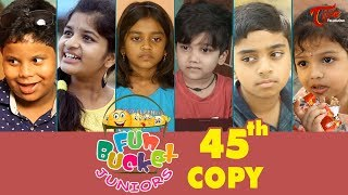 Fun Bucket JUNIORS | Episode 45 | Kids Funny Videos | Comedy Web Series | By Sai Teja   TeluguOne