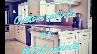 Custom Cabinets V.S. IKEA Cabinets