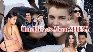 Untold facts about selena gomez