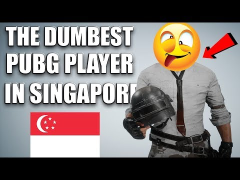 The DUMBEST PUBG Player In Singapore (Trolling/Funny Moments/Fails)