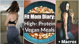 🏋🏻‍♀️Fit Mom Diaries: High Protein Meals (Vegan Bodybuilding & Fitness)💪🏼