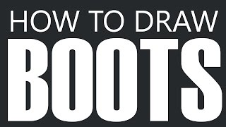 How To Draw Boots - Waterproof Rain / Snow Boot Drawing (Steel Toe Boots)