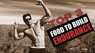 Top 3 food to build ENDURANCE & STAMINA   Info by Guru Mann