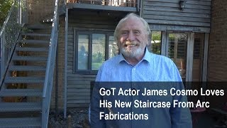 GoT Actor James Cosmo Loves His Staircase From Arc Fabrications