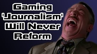 "Gaming ""Journalism"" Will Never Reform Itself [Opinion]"