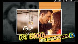 Filhaal 2 DJ Song Mohabbat Nupur Sanon, Akshay Kumar B Praak DJ Hindi Songs Filhaal DJ Songs DjMix